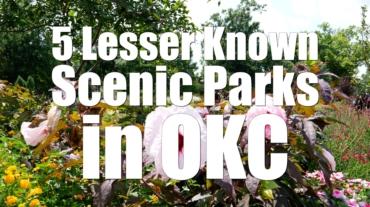 5 Lesser Known Scenic Parks in OKC
